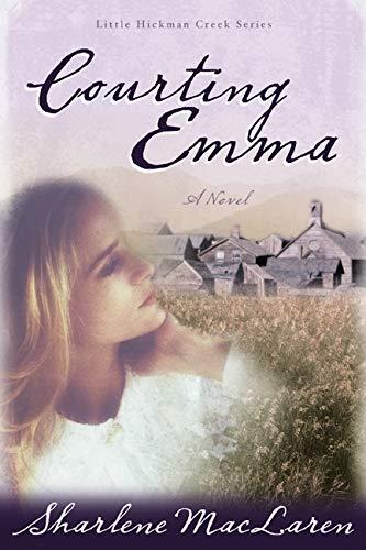 9781603740203: Courting Emma (Little Hickman Creek Series #3)