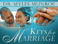 Keys For Marriage: Dr. Myles Munroe