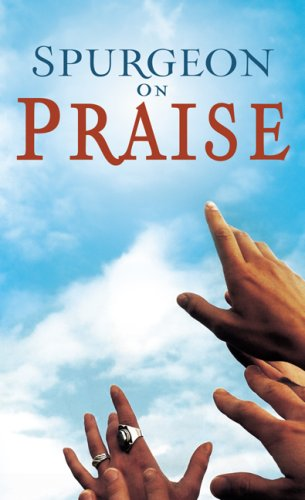 9781603740425: Spurgeon On Praise