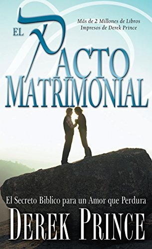 El Pacto Matrimonial (Marriage Covenant) (Spanish Edition) (1603740481) by Derek Prince