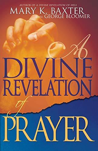 9781603740500: A Divine Revelation of Prayer