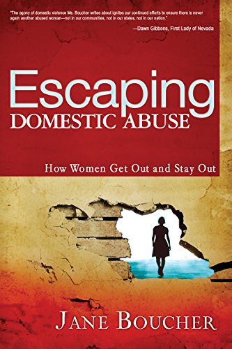 9781603740913: Escaping Domestic Abuse: How Women Get Out and Stay Out