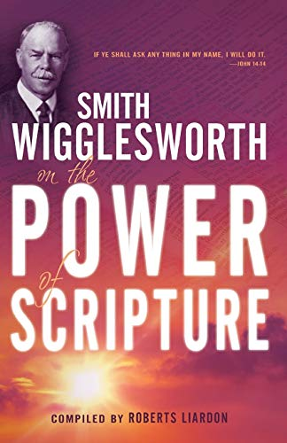 9781603740944: Smith Wigglesworth On The Power Of Scripture