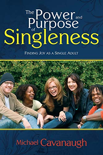 9781603740999: Power and Purpose of Singleness