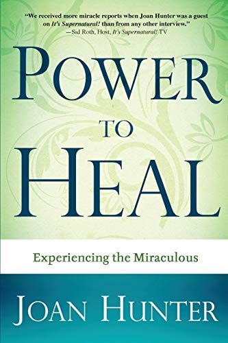 9781603741118: Power to Heal: Experiencing the Miraculous