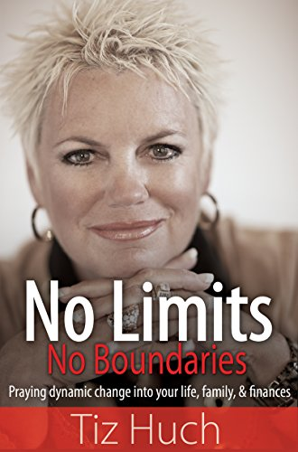 9781603741194: No Limits, No Boundaries: Praying Dynamic Change into Your Life, Family, and Finances