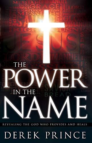 Power In The Name (1603741216) by Derek Prince