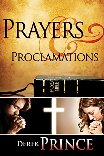 Prayers And Proclamations (1603741224) by Derek Prince