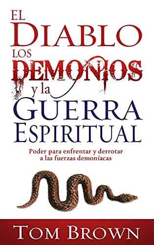 9781603741248: El Diablo, Los Demonios Y La Guerra Espiritual (Devil Demons and Spiritual Warfare Spanish Edition)