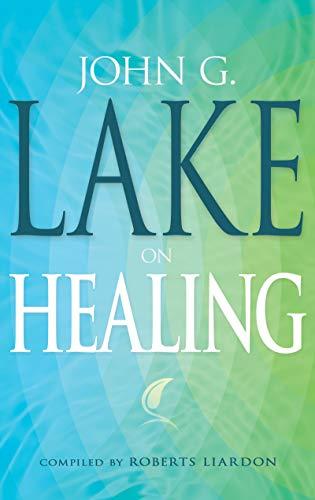John G. Lake on Healing (9781603741620) by John G. Lake