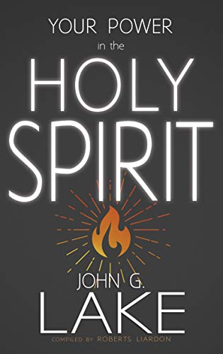 Your Power In The Holy Spirit (1603741631) by John G Lake