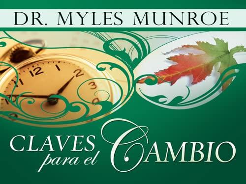 Claves Para el Cambio (Paperback): Dr Myles Munroe