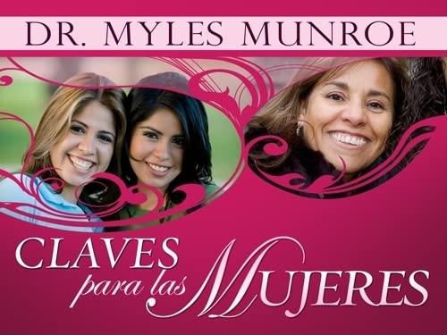 Claves Para las Mujeres (Paperback): Dr Myles Munroe