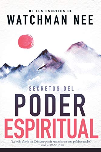 Secretos del Poder Espiritual = Secrets to Spiritual Power: Nee, Watchman