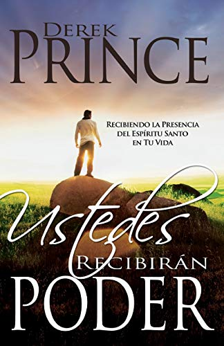 Ustedes Recibiran Poder (You Shall Receive Power) (Spanish Edition) (1603742204) by Derek Prince