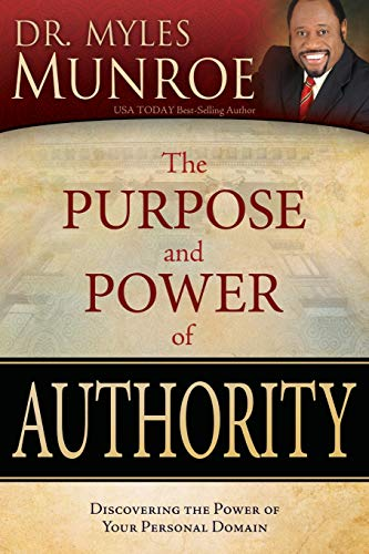 Purpose And Power Of Authority: Dr. Myles Munroe
