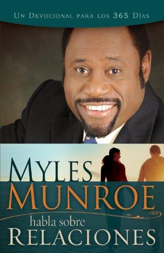 9781603742726: Myles Munroe Habla sobre Relaciones (Myles Munroe On Relationships Spanish Edition)