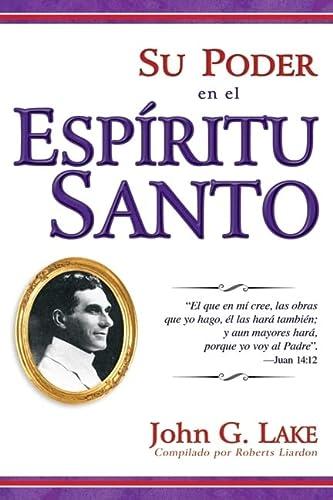 Su Poder en el Espiritu Santo (Your Power In The Holy Spirit Spanish Edition) (1603742751) by John G Lake