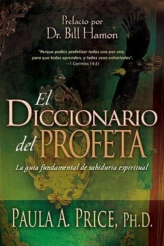 9781603742870: El Diccionario del Profeta: La Guía Fundamental de Sabiduría Espiritual = The Prophet's Diccionary