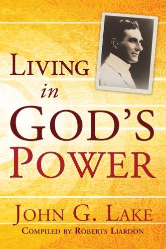 Living In Gods Power (9781603744362) by John G Lake