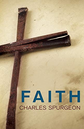 Faith (9781603744959) by C H Spurgeon