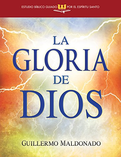 9781603745659: Gloria de Dios (Estudio bíblico guiado por el Espíritu Santo) (Glory of God Spirit-Led Bible Study Spanish Edition)