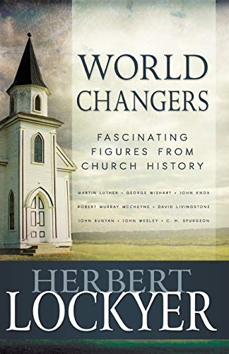 World Changers: Fascinating Figures from Church History (9781603746380) by Herbert Lockyer