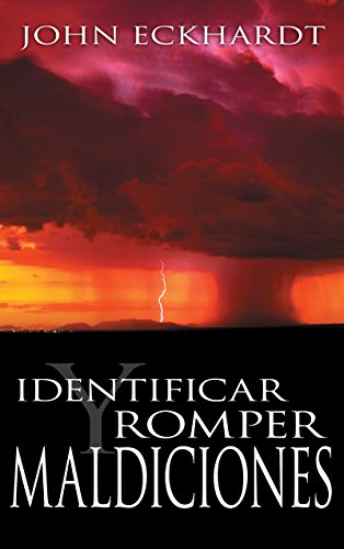 Identificar y Romper Maldiciones (Identifying And Breaking Curses Spanish Edition) (1603746927) by John Eckhardt