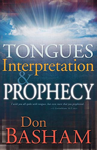 Tongues Interpretation & Prophecy (1603747672) by Basham, Don