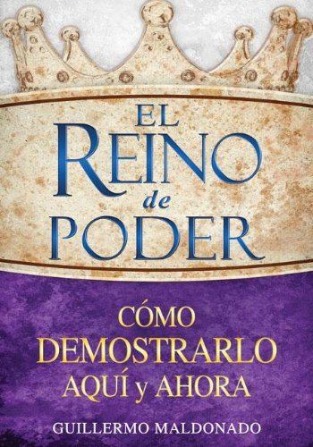 9781603748032: El Reino de Poder: Como Demostrarlo Aqui y Ahora = The Kingdom of Power