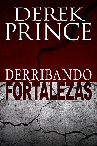 Derribando Fortalezas (Paperback): Derek Prince