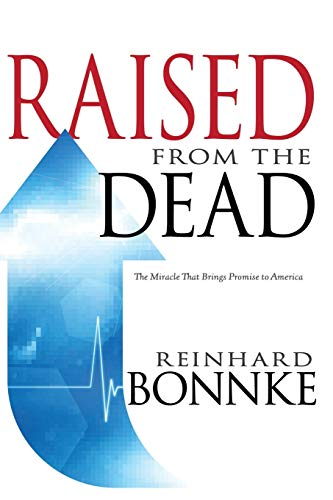 9781603749527: Raised From the Dead: The Miracle That Brings Promise to America