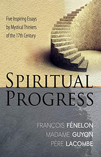 9781603749695: Spiritual Progress: Five Inspiring Essays by Mystical Thinkers of the 17th Century