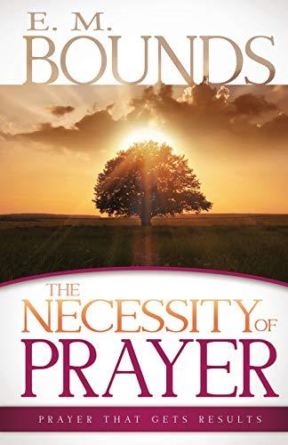 Necessity of Prayer: E.M. Bounds