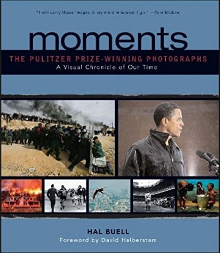 9781603760003: Moments: The Pulitzer Prize-Winning Photographs