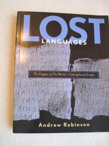 9781603760034: Lost Languages: The Enigma of the World's Undeciphered Scripts
