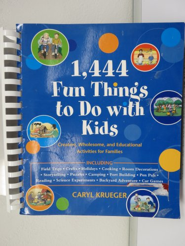 1,444 Fun Things to Do with Kids: Caryl Krueger