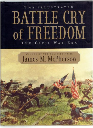 9781603760645: The Illustrated Battle Cry of Freedom: The Civil War Era