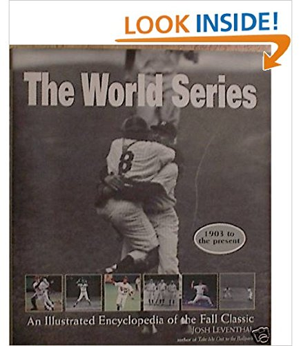 9781603760799: The World Series: An Illustrated Encyclopedia of the Fall Classic