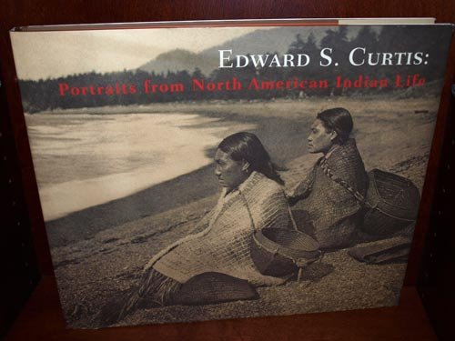 Edward S. Curtis: Portraits From North American: Curtis, Edward S