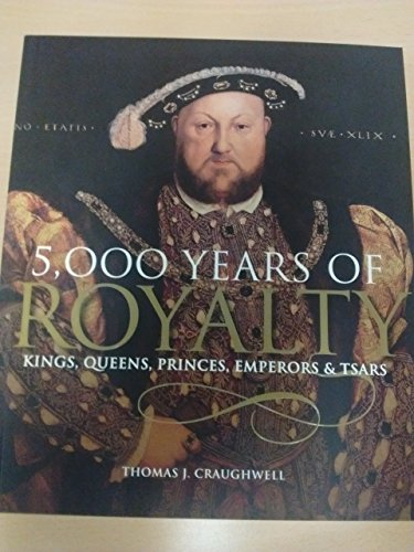 5,000 Years of Royalty: Thomas J. Craughwell