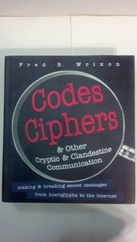9781603761956: Codes, Ciphers, and Other Cryptic and Clandestine Communication