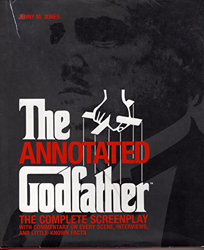 The Annotated Godfather. The Complete Screenplay with: Jenny M. Jones