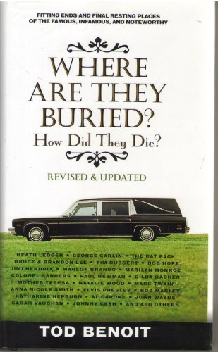 Where are They Buried? How Did They Die?: Tod Benoit