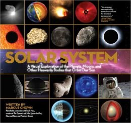 9781603762649: Solar System a Visual Exploration of the Planets, Moons, and Other Heavenly Bodies That Orbit Our Sun