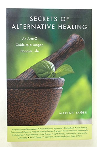 9781603764131: Secrets of Alternative Healing