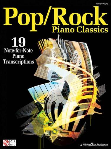 Pop/Rock Piano Classics - 19 Note-For-Note Piano Transcriptions: Hal Leonard Corp.
