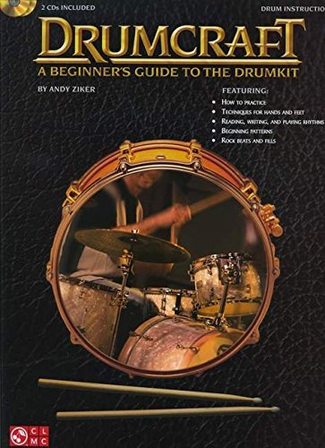Drumcraft: A Beginner's Guide to The Drum Kit (Book/2CDs): Ziker, Andy