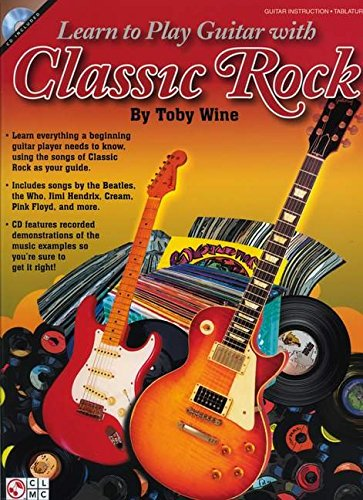 9781603781633: Learn To Play Guitar With The Songs Of Classic Rock (Book/Cd)