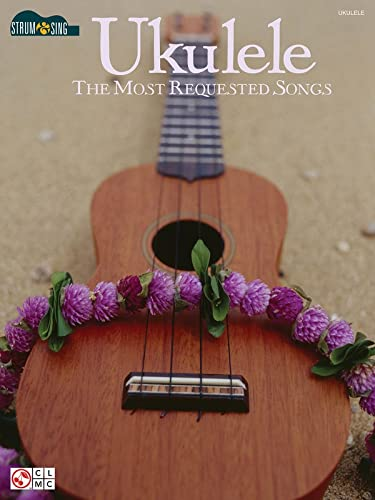 9781603781978: Ukulele - The Most Requested Songs: Strum & Sing Series (Strum and Sing)